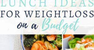 21 Healthy Lunch Ideas for Weight loss on a budget
