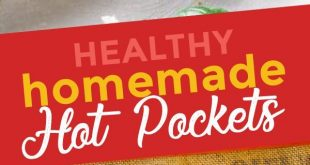 Healthy Homemade Hot Pockets - Holley Grainger, MS, RD
