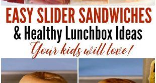 Easy Slider Recipes + Simple, Lunch Ideas for Kids -- Great ideas for healthy lu...