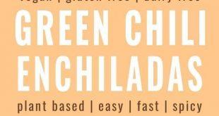 Green Chili Enchiladas [vegan, gf]