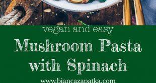 Vegan Mushroom Pasta with Spinach